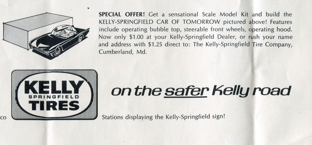 "This promotional/kit description, at the bottom right hand corner, is fascinating. The kit could be purchased at the Kelly Springfield dealer at a cost much less than the Monogram kit (meaning that the tire company either bought in bulk, or just ""ate"" the loss). Also, no credit is given to Starbird, and the car isn't even identified by name!"